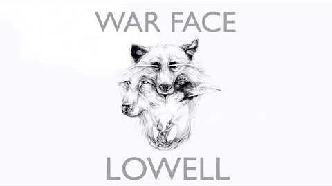 """War Face"" - Lowell"