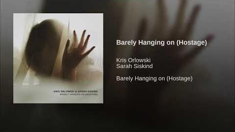 """Barely Hanging on (Hostage)"" - Kris Orlowski and Sarah Siskind"