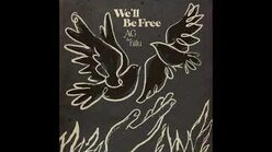 """""""We'll Be Free"""" - AG feat"""