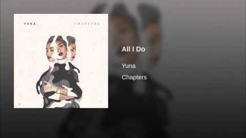 """All I Do"" - Yuna Zarai"