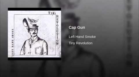 """Cap Gun"" - Left Hand Smoke"