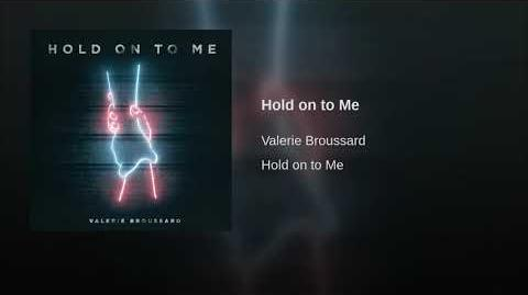"""Hold on to Me"" - Valerie Broussard"
