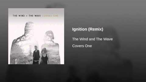 """Ignition (Remix)"" - The Wind + the Wave"