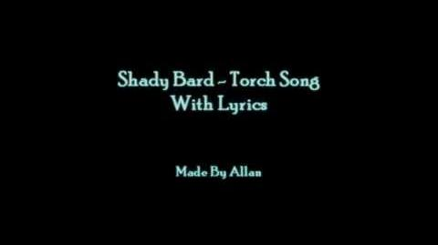 """Torch Song"" - Shady Bard"