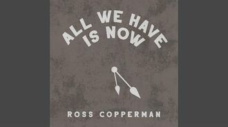 """All We Have Is Now"" - Ross Copperman"