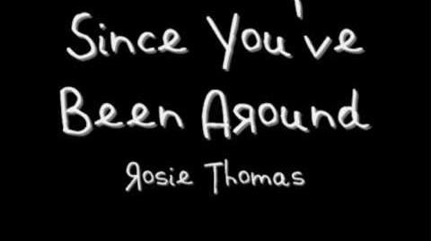 """""""Since You've Been Around"""" - Rosie Thomas"""