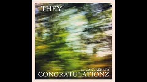 """They"" - Congratulationz feat. CanvasBeta"