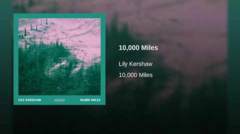 """""""10,000 Miles"""" - Lily Kershaw"""