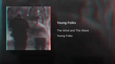 """""""Young Folks"""" - The Wind + The Wave"""