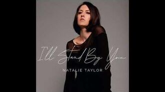 """I'll Stand by You"" - Natalie Taylor"