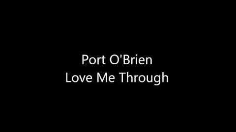 """Love Me Through"" - Port O'Brien"