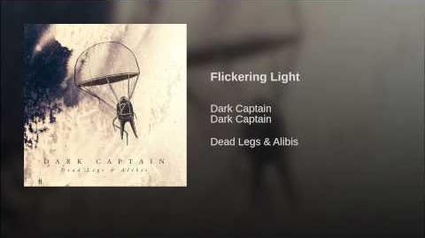 """Flickering Light"" - Dark Captain"