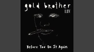 """""""Before You Do It Again"""" - Gold Brother feat. LIIV"""