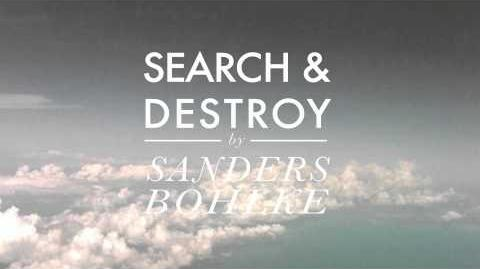"""Search and Destroy"" - Sanders Bohlke"