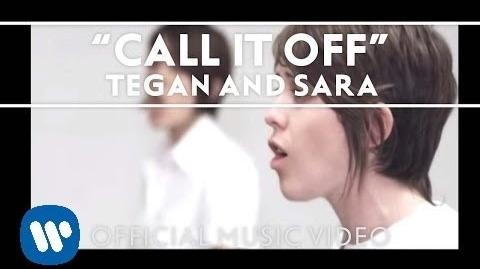 """Call It Off"" - Tegan and Sara"