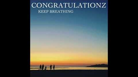 """Keep Breathing"" - Congratulationz"