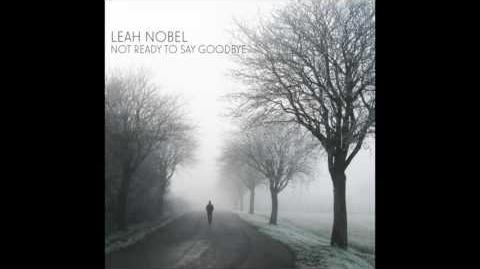 """Not Ready to Say Goodbye"" - Leah Nobel"