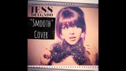 """Smooth"" - Jess Delgado"