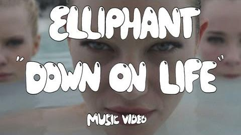 """Down on Life"" - Elliphant"