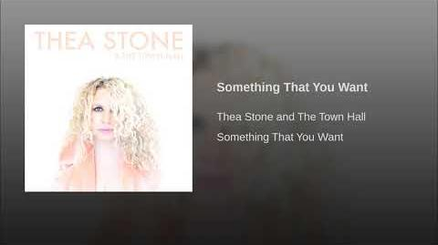 """Something That You Want"" - Thea Stone and The Town Hall"