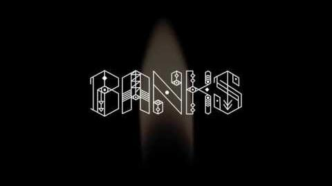 """""""Before I Ever Met You"""" - BANKS"""