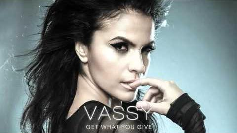 """Get What You Give"" - Vassy"