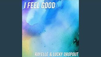 """I Feel Good"" - Rayelle & Lucky Dropout"