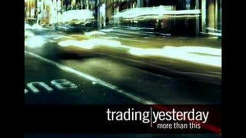 Trading Yesterday - Shattered (MTT Version)
