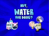 Hey, Water You Doing?