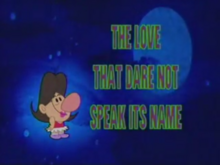 The Love That Dare Not Speak Its Name Title Card