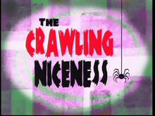 The Crawling Niceness