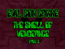 The Smell of Vengence Part Two