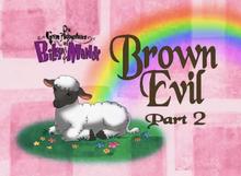 Brown Evil Part 2 Titlecard
