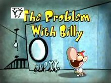 The Problem with Billy