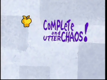 Complete and Utter Chaos! Title Card