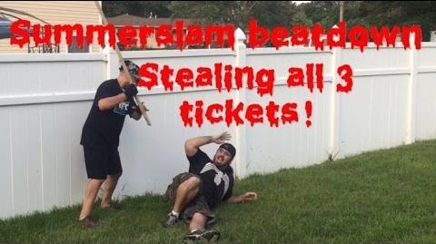 Summerslam Beatdown! Stealing all 3 tickets!