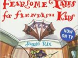 Fearsome Tales for Fiendish Kids