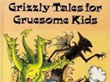 Grizzly Tales for Gruesome Kids (Book)