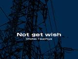 Not get wish
