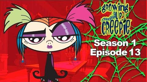 Growing Up Creepie - S1 Ep 13 - Creepie Friday The Final Curtain