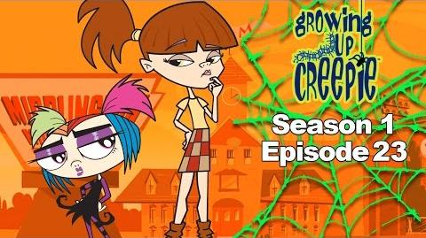 Growing Up Creepie - S1 Ep 23 - Creep of the Crop Creepy Cousin