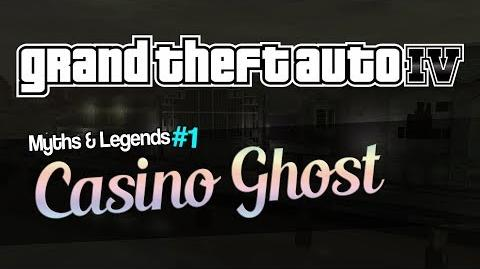 GTA IV Myths & Legends -1 - CASINO GHOST