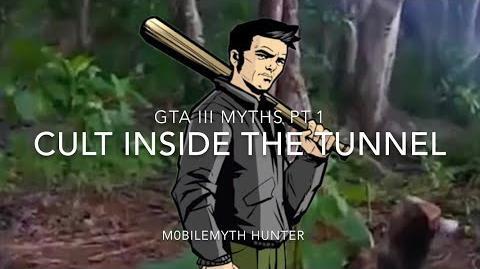 Cult Inside the Tunnel! GTA III Myths Pt