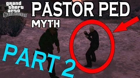 GTA San Andreas Myth 6- Pastor Ped -PART 2-