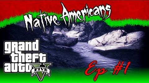 GTA V - Myths & Legends 1 - Native Americans