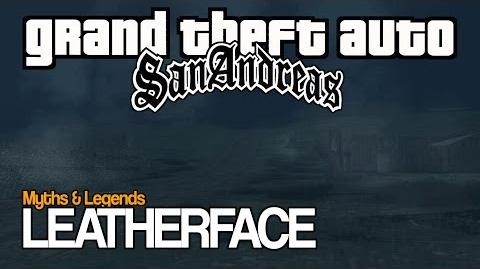 GTA SA Myths & Legends LEATHERFACE