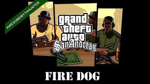 GTA San Andreas Myths & Legends -Fire Dog HD-1