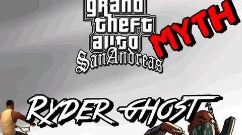 GTA San Andreas - MYTH - Ryder's Ghost