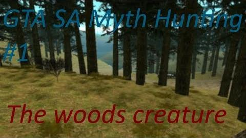 GTA SA - Myth -1 - The Woods Creature