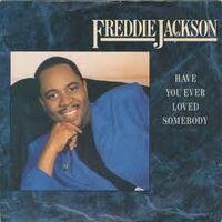 FreddieJackson-HaveYouEverLovedSomebody
